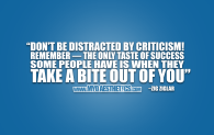 QOTD #014 - Don't be distracted by criticism. Remember — the only taste of success some people have is when they take a bite out of you